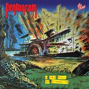 Pentagram - A Keg Full of Dynamite cover art