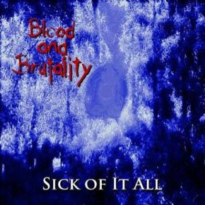Blood and Brutality - Sick of It All cover art