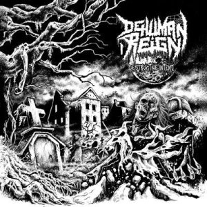 Dehuman Reign - Destructive Intent cover art