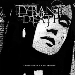 Tyrant Of Death - Generation Bliss cover art