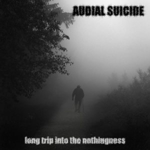 Audial Suicide - Long Trip into the Nothingness cover art