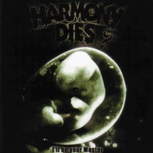 Harmony Dies - I'll Be Your Master