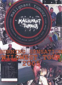Malignant Tumour - Burning Sensation Wildwest Tour 2005 cover art