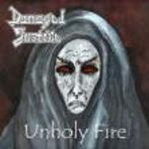 Damaged Justice - Unholy Fire cover art