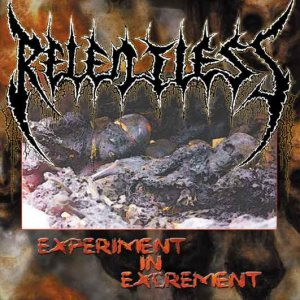Relentless - Experiment in Excrement