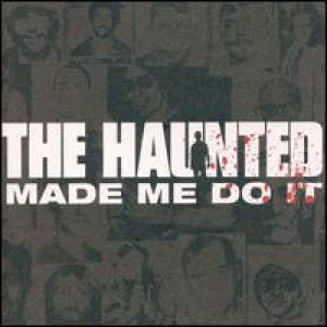 The Haunted - The Haunted Made Me Do It cover art