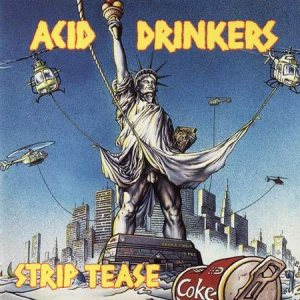 Acid Drinkers - Strip Tease cover art
