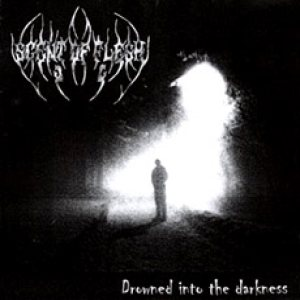 Scent Of Flesh - Drowned into the Darkness cover art