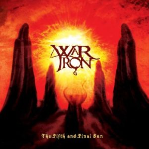 War Iron - The Fifth and Final Sun cover art
