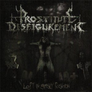 Prostitute Disfigurement - Left in Grisly Fashion cover art