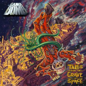 Gama Bomb - Tales From the Grave in Space cover art