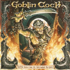 Goblin Cock - Come With Me If You Want to Live! cover art
