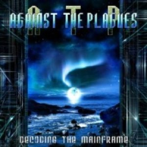Against the Plagues - Decoding the Mainframe cover art