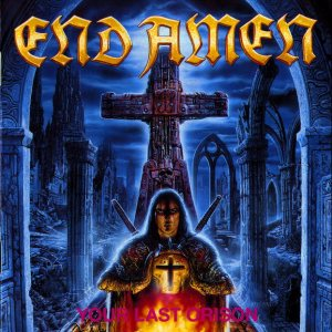 End Amen - Your Last Orison
