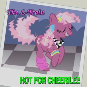 The L-Train - Hot for Cheerilee cover art
