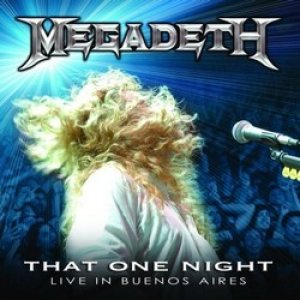 Megadeth - That One Night: Live in Buenos Aires cover art