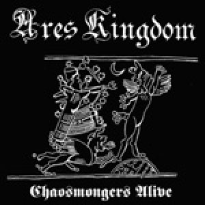 Ares Kingdom - Chaosmongers Alive cover art