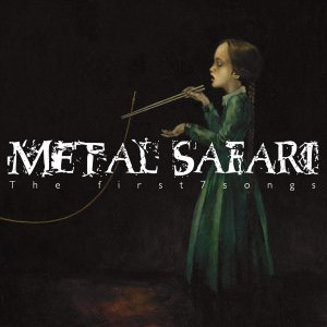 Metal Safari - The First 7 Songs