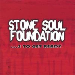 Stone Soul Foundation - ...3 to Get Ready cover art