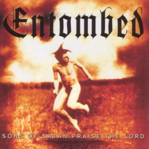 Entombed - Sons of Satan Praise the Lord cover art