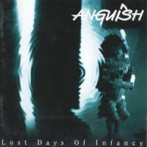 Anguish - Lost Days of Infancy