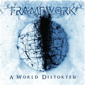 Framework - A World Distorted
