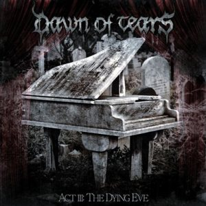 Dawn Of Tears - Act III: the Dying Eve cover art