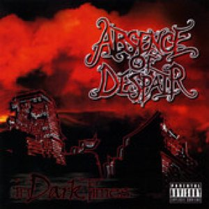 Absence of Despair - In Dark Times cover art