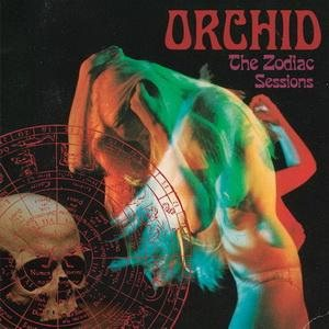 Orchid - The Zodiac Sessions cover art