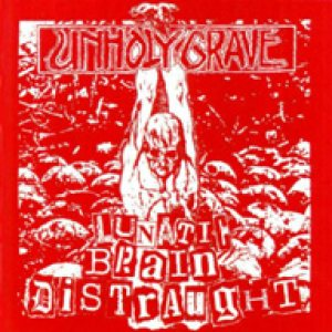 Unholy Grave - Lunatic Brain Distraught - Funsai Jihen cover art