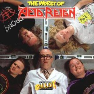 Acid Reign - The Worst of Acid Reign cover art
