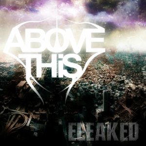 Above This - ELEAKED