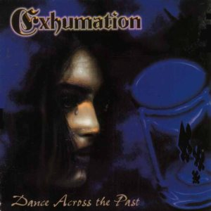 Exhumation - Dance Across the Past cover art