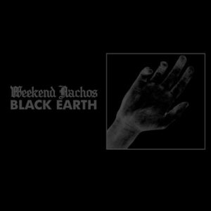 Weekend Nachos - Black Earth cover art