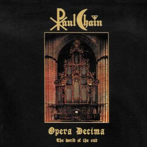Paul Chain - Opera Decima - the World of the End cover art