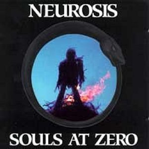 Neurosis - Souls at Zero cover art