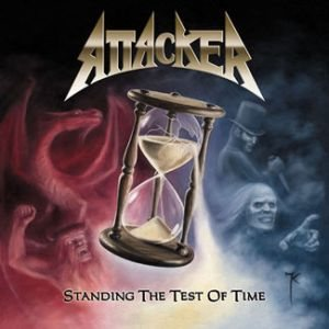 Attacker - Standing the Test of Time cover art