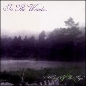 In The Woods - Heart of the Ages cover art