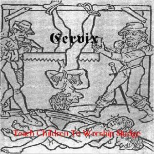Cervix - Teach Children to Worship Sludge