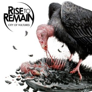 Rise to Remain - City of Vultures cover art