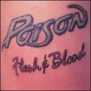 Poison - Flesh and Blood cover art