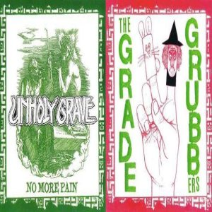 Unholy Grave - Unholy Grave / the Grade Grubbers cover art