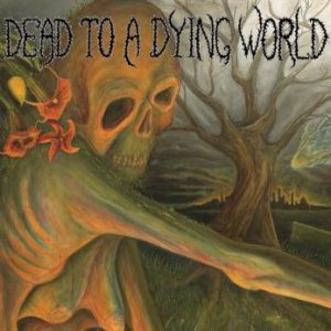 Dead to a Dying World - Dead to a Dying World cover art