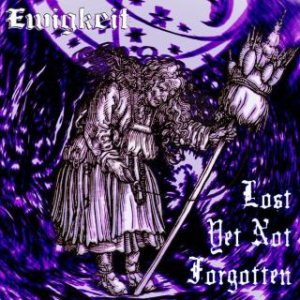 Ewigkeit - Lost Yet Not Forgotten cover art