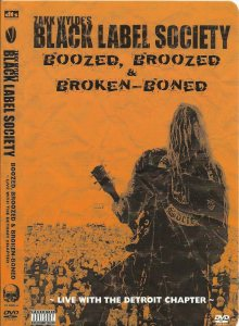Black Label Society - Boozed, Broozed & Broken-Bone