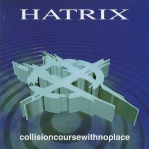 Hatrix - Collisioncoursewithnoplace cover art