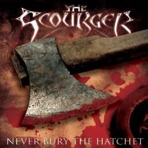 The Scourger - Never Bury the Hatchet cover art