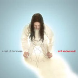 Crest Of Darkness - Evil Knows Evil cover art