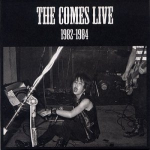 The Comes - Live 1982-1984 cover art