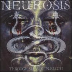 Neurosis - Through Silver in Blood cover art
